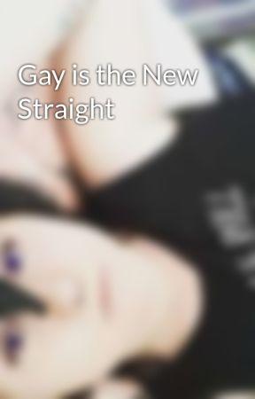 Gay is the New Straight by DaisyErina