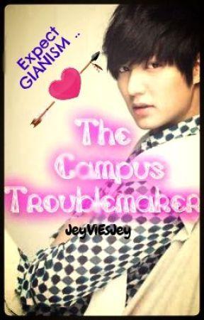 The Campus' Troublemaker -- HIATUS** by JeyViEsJey