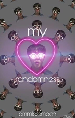 my randomness  by jammlessmochi