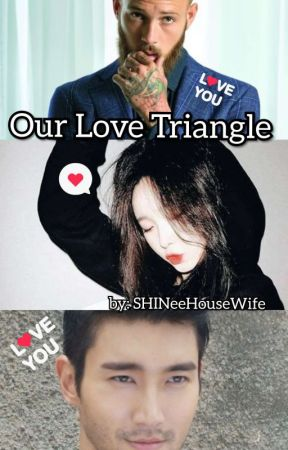 Our Love Triangle (DDlg book) by SHINeeHouseWife