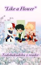 """Like a flower""/Todobakudeku x reader/Fantasy AU by sksksk951"