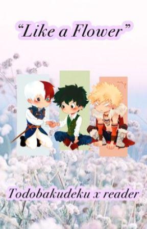 """""""Like a flower""""/Todobakudeku x reader/Fantasy AU by sksksk951"""