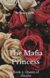 The Mafia Princess Book 2: Queen of Hearts  cover