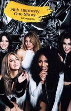 Fifth Harmony ↠ Oneshots by lanasparilla
