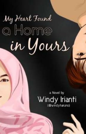 My Heart Found a Home in Yours [SELESAI] by windyharuno