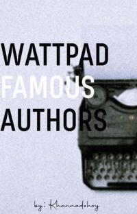 Wattpad Famous Authors  cover