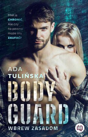 BODYGUARD. WBREW ZASADOM by AdelinaTulinska