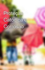 Proteção Catódica e Corrosão by iecengenharia