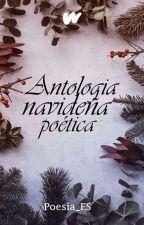 Antología Navideña Poética by WattpadPoesiaES