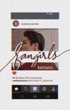 """Fangirls"" by Kaviann"
