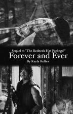Forever and ever (sequel to the redneck has feelings?) by Kay0993