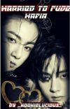 Married To Rude Mafia - taekook  ✔️ cover
