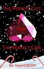The Perfect Gift For The Perfect Gem (SPINEL 3/ Steven Universe Holiday) by Superdj8204