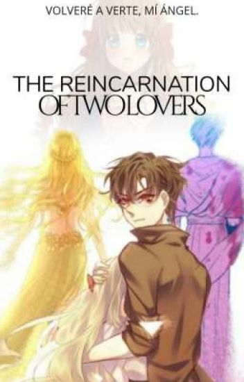 The reincarnation of two lovers