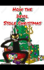 🎄🎁How The Devil Stole Christmas👬⛄ by SonicBoomFan17