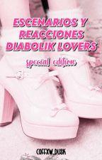 Escenarios y Reacciones [Diabolik Lovers, Edición Especial] by AdisDusk