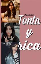 Tonta y rica (CAMREN) by RoseMr05