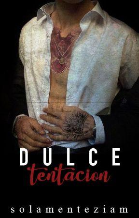 Dulce Tentación by SolamenteZiam