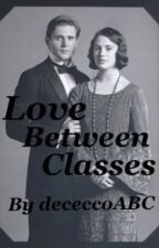 Love Between Classes (Sybil & Branson) (Downton Abbey) (ON HOLD) by dececcoabc