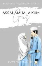 Assalamualaikum Gus ( TAHAP REVISI ) by Dewiinm2107