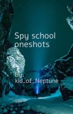 Spy school oneshots (slow updates) by kid_of_Neptune