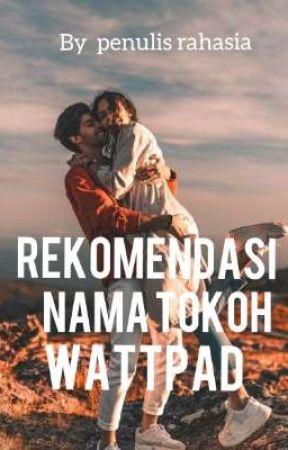 Rekomendasi nama tokoh wattpad by Rskaaaaaaaa_