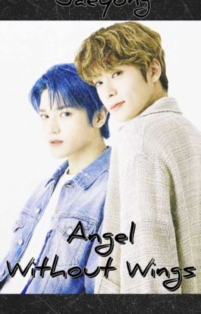 ANGEL WITHOUT WINGS (JAEHYUN X TAEYONG) by Defitry22JY