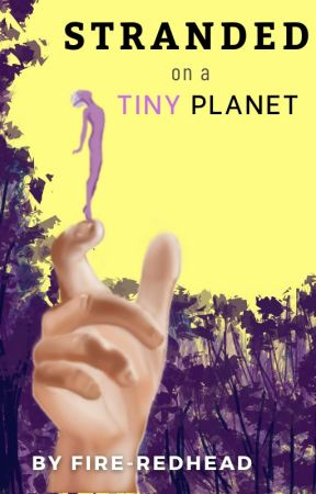 Stranded on a Tiny Planet by Fire-Redhead