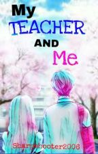 My Teacher and Me by _hEalssy