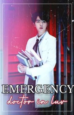 EMERGENCY:DOCTOR IN LUV  by SHEY_RVNCLW