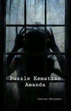 Puzzle Kematian Amanda ( END ) by Timun_abadi