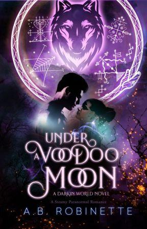 Under A Voodoo Moon (Darkin World Book 4) by abrobinette