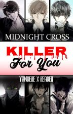 KILLER FOR YOU || Anime Yandere x Female Reader One-Shots/Headcanons by midnightXcross