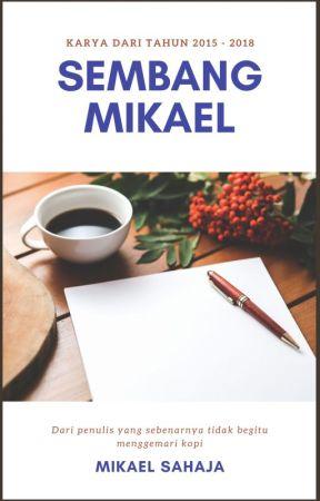 Sembang Mikael (2015 - 2018) by mikaelsahaja