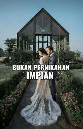 Bukan Pernikahan Impian by SandyAulia