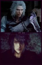 Final Fantasy XV - Love for two Kings by NindeRingeril8