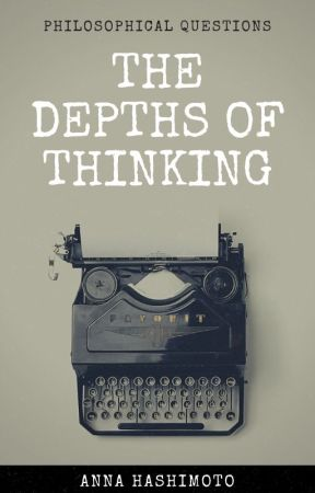 The Depths of Thinking: Philosophy, History, Psychology by AnnabethChase0730