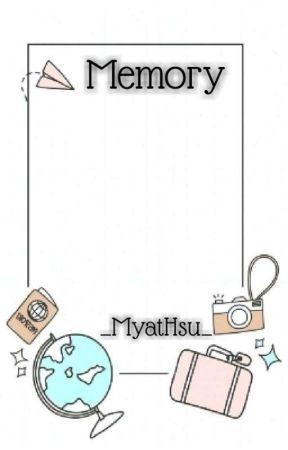 Memory by _MyatHsu_