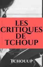 Les critiques de Tchoup by Tchouup