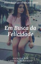 Em Busca da Felicidade by Larissa_Ribeirosp