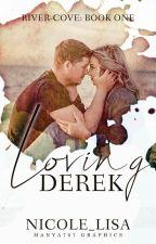 Loving Derek (River-Cove Series: Book 1) by XxMiss_SummerxX