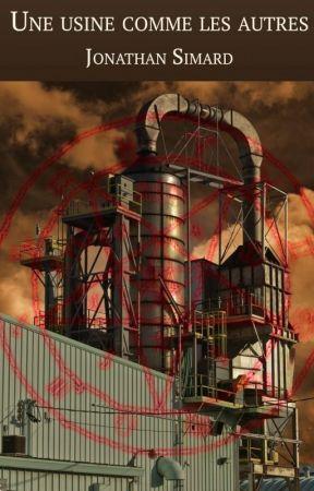 Une usine comme les autres by JonathanSimardAuteur