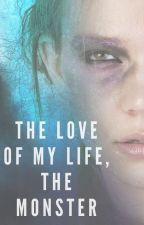 The Love of My Life, The Monster by e_writer996