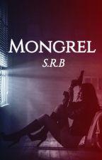 Mongrel by StephiRogersBenward