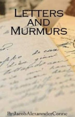 Letters and Murmurs by JacobAlexannderConne