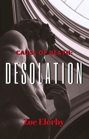 Cause of Death: Desolation by ScripturePerfect99