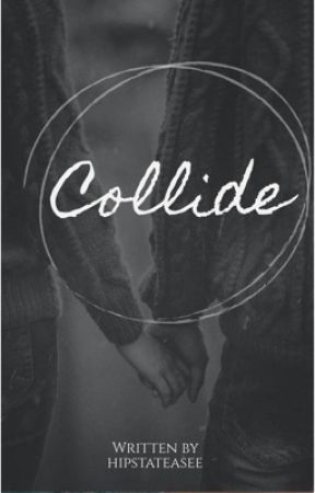 Collide by hipstateasee