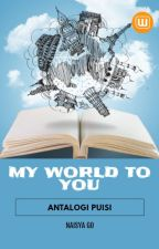 MY WORLD TO YOU by naisyago97