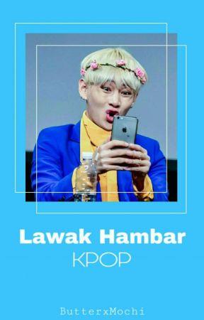 Lawak Hambar Kpop by ButterxMochi