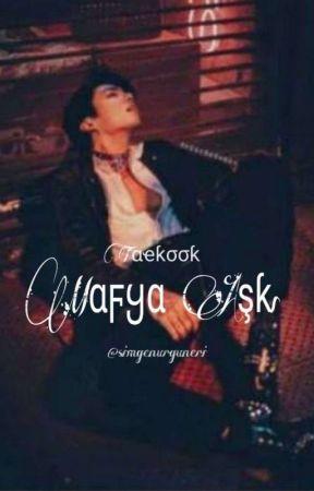 Mafya Aşkı (𝓣𝓪𝓮𝓴𝓸𝓸𝓴) by Crybaby_801